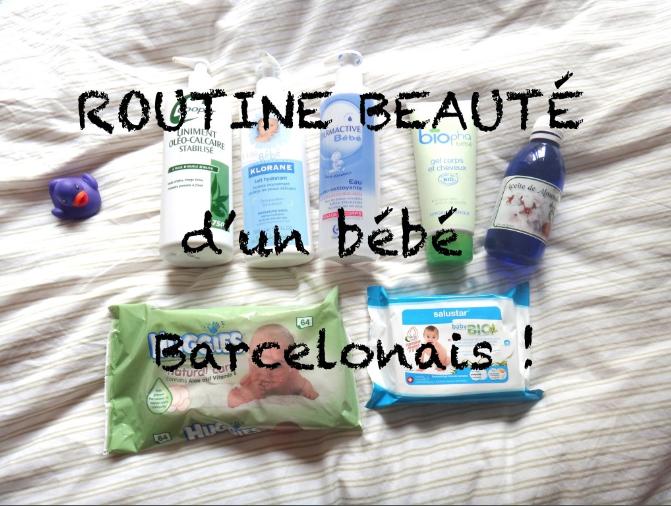 ♡ Routine beauté d'un bébé Barcelonais