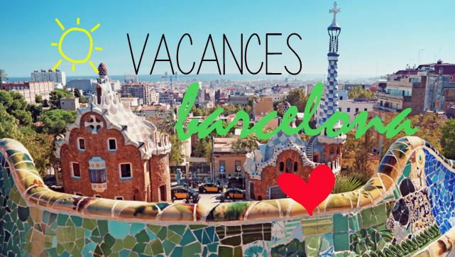 Des vacances à Barcelone