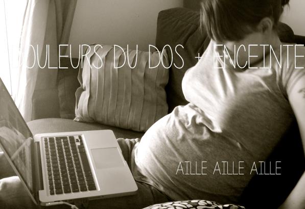 Douleurs dorsales et enceinte ? Astuces de survie