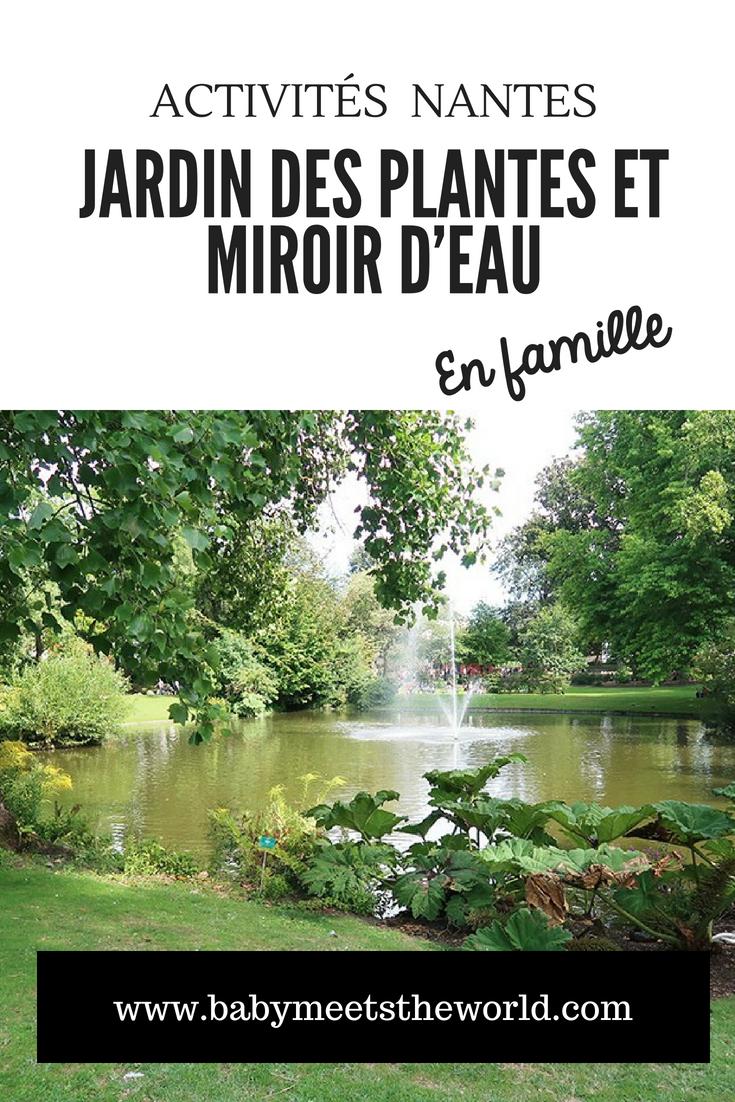 Nos vacances à Nantes : Jardin des plantes et miroir d'eau