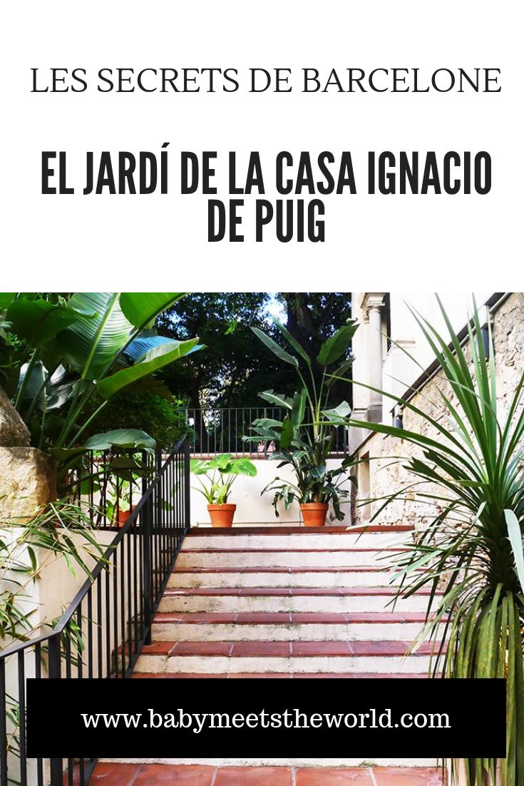 Les secrets de Barcelone : el jardí de la casa ignacio de puig