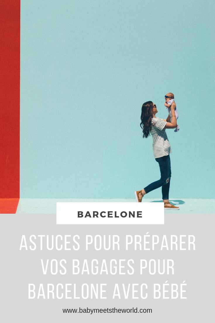 Astuces pour préparer vos bagages pour Barcelone avec bébé