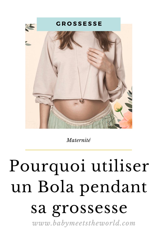 Pourquoi utiliser un Bola pendant sa grossesse