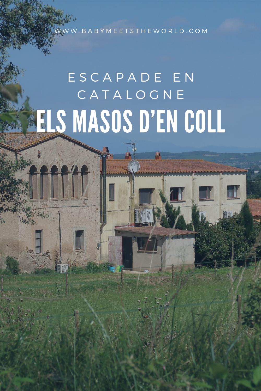 Escapade en Catalogne : els masos d'en coll