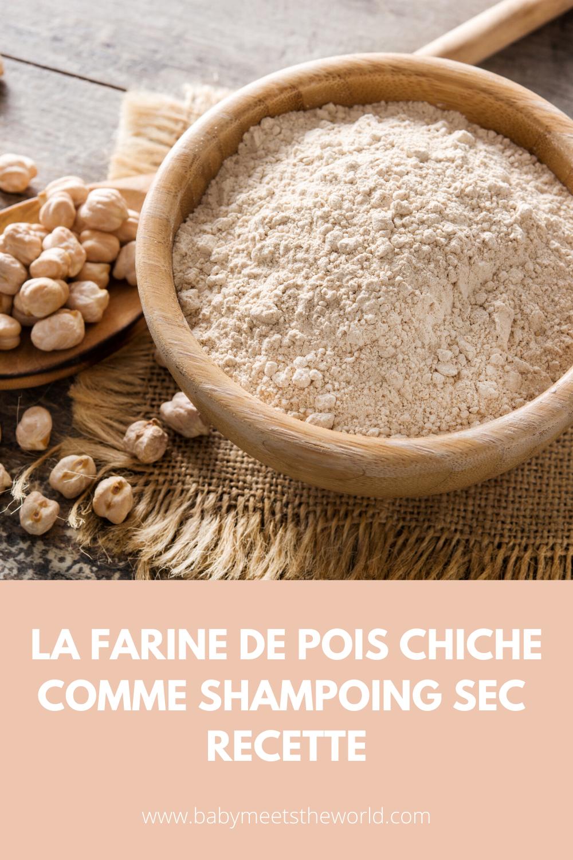 la farine de pois chiche comme shampoing sec