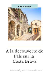 À la découverte du village de Pals en Catalogne